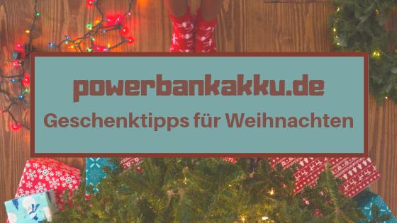 Powerbankakku.de - Geschenktipps für Weihnachten